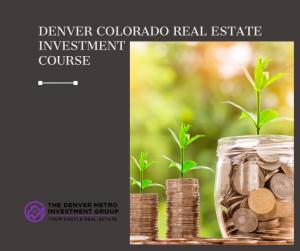 Free Denver Colorado Real Estate Investment course