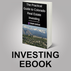 The Practical Guide to Investing in Colorado Real Estate eBook