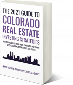 The 2021 Guide To Colorado Real Estate Investing Strategies